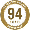94 points, Platinum Medal, San Diego Wine Competition
